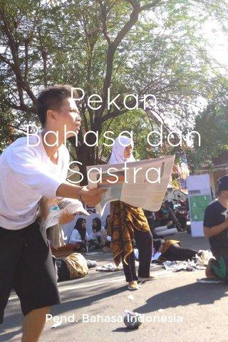 Pekan Bahasa dan Sastra Pend. Bahasa Indonesia