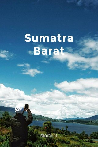 Sumatra Barat Moment
