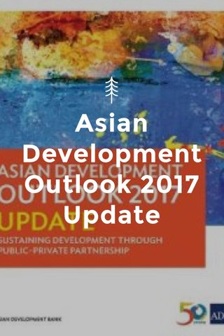 Asian Development Outlook 2017 Update