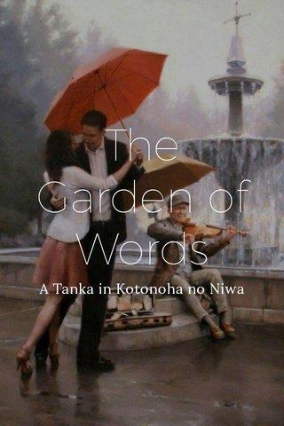 The Garden of Words A Tanka in Kotonoha no Niwa