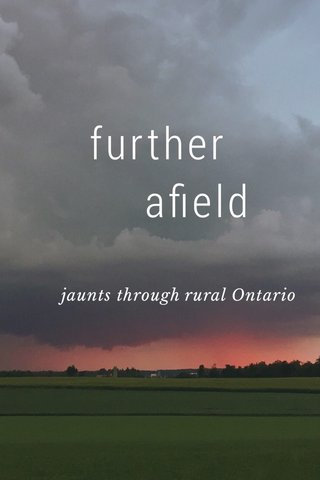 further afield jaunts through rural Ontario