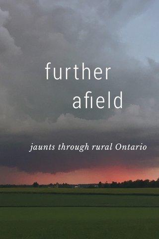 further afield jaunts through rural Ontario