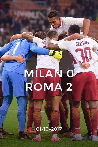 MILAN 0 ROMA 2 01-10-2017