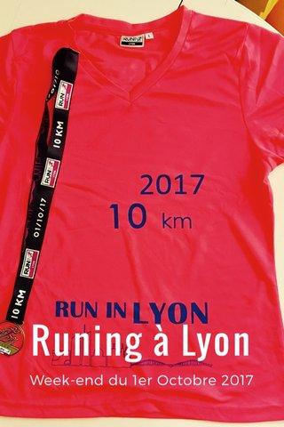 Runing à Lyon Week-end du 1er Octobre 2017