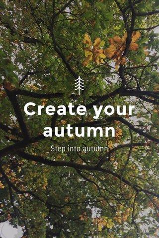 Create your autumn Step into autumn