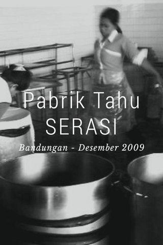 Pabrik Tahu SERASI Bandungan - Desember 2009