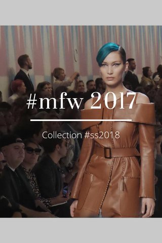 #mfw 2017 Collection #ss2018