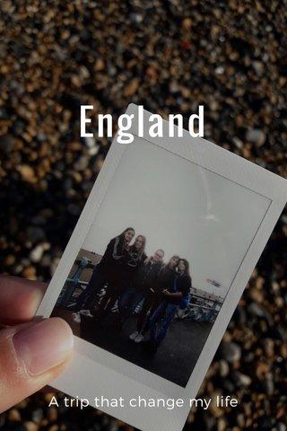 England A trip that change my life