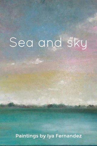 Sea and sky Paintings by Iya Fernandez