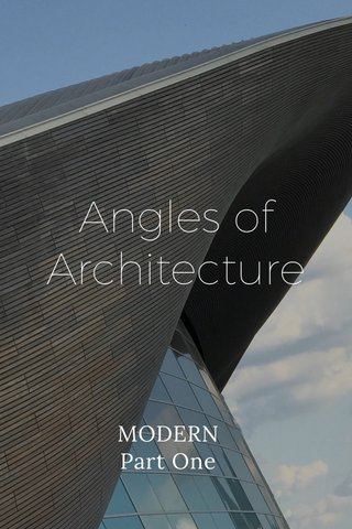 Angles of Architecture MODERN Part One