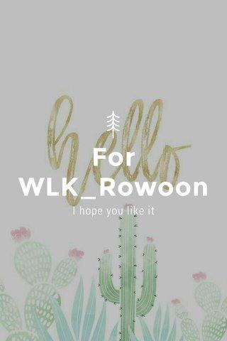 For WLK_Rowoon I hope you like it