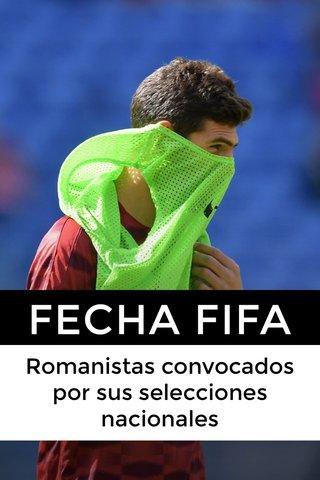 FECHA FIFA Romanistas convocados por sus selecciones nacionales