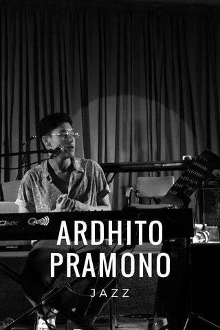 ARDHITO PRAMONO JAZZ