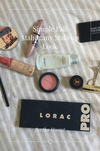 Simple Fall Mahogany Makeup Look Bertha Huang