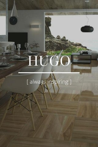 HUGO [ always inspiring ]