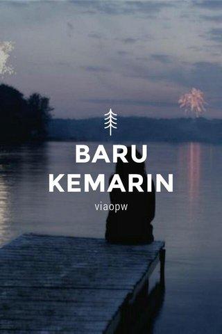 BARU KEMARIN viaopw