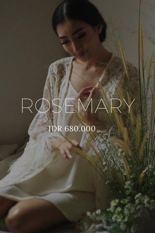 ROSEMARY IDR 680.000