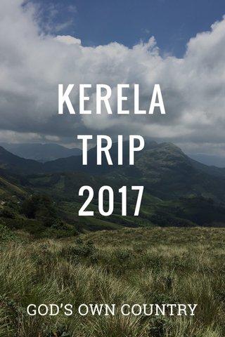 KERELA TRIP 2017 GOD'S OWN COUNTRY