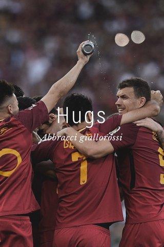 Hugs Abbracci giallorossi
