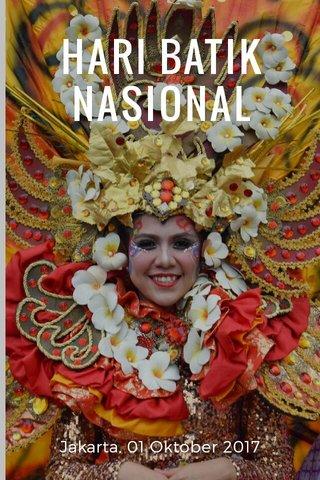 HARI BATIK NASIONAL Jakarta, 01 Oktober 2017