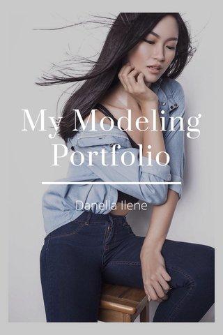 My Modeling Portfolio Danella Ilene