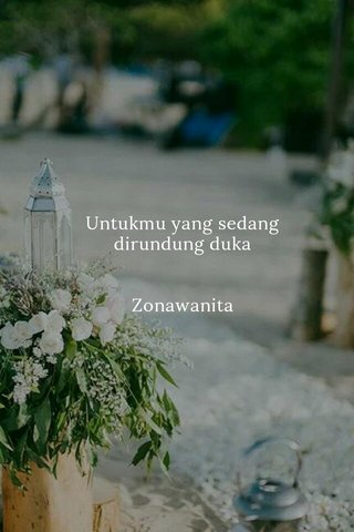 Untukmu yang sedang dirundung duka Zonawanita