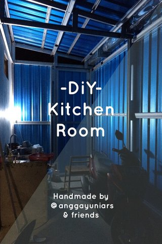 -DiY- Kitchen Room Handmade by @anggayuniars & friends