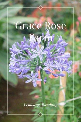 Grace Rose Farm Lembang, Bandung
