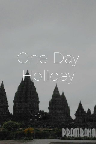One Day Holiday
