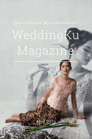 WeddingKu Magazine April 2016