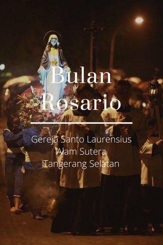 Bulan Rosario Gereja Santo Laurensius Alam Sutera Tangerang Selatan