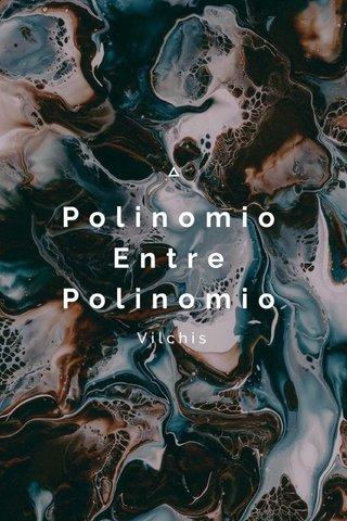Polinomio Entre Polinomio Vilchis