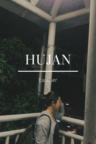 HUJAN Easther