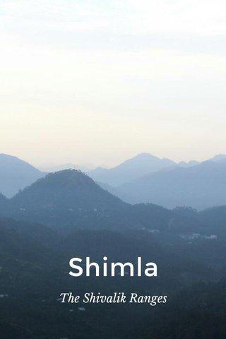 Shimla The Shivalik Ranges