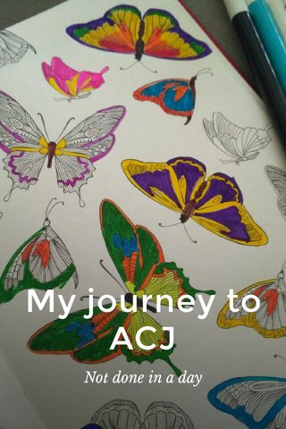 My journey to ACJ Not done in a day