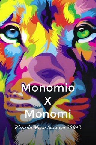 Monomio X Monomi Ricardo Maya Santoyo 28942