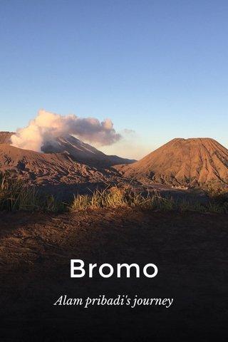 Bromo Alam pribadi's journey