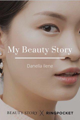 My Beauty Story Danella Ilene