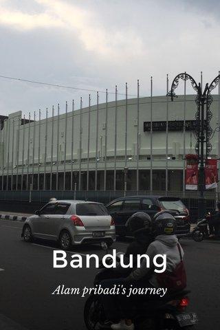Bandung Alam pribadi's journey