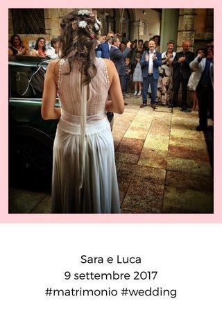 Sara e Luca 9 settembre 2017 #matrimonio #wedding