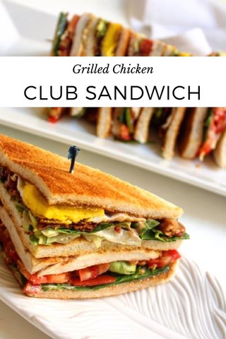 CLUB SANDWICH Grilled Chicken