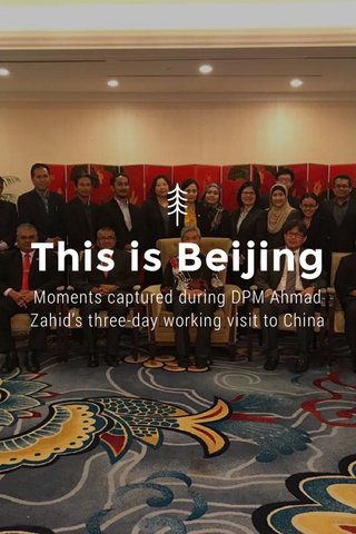 This is Beijing Moments captured during DPM Ahmad Zahid's three-day working visit to China