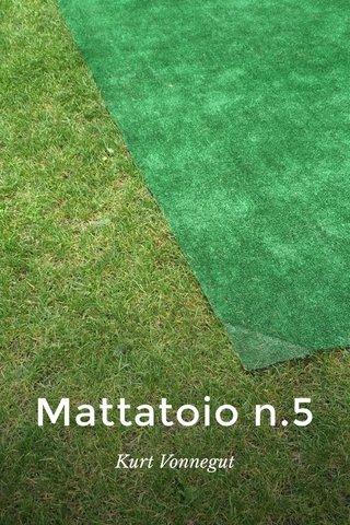 Mattatoio n.5 Kurt Vonnegut