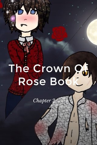 The Crown Of Rose Book Chapter 2: