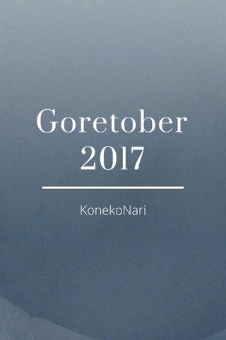 Goretober 2017 KonekoNari