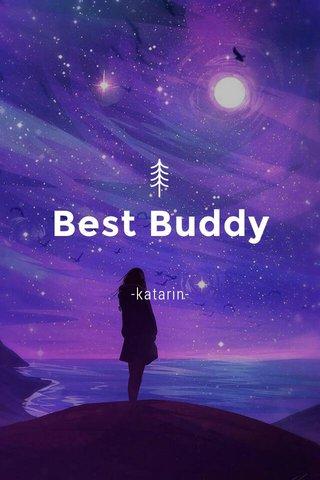 Best Buddy -katarin-