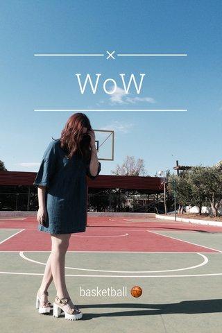 WoW basketball 🏀