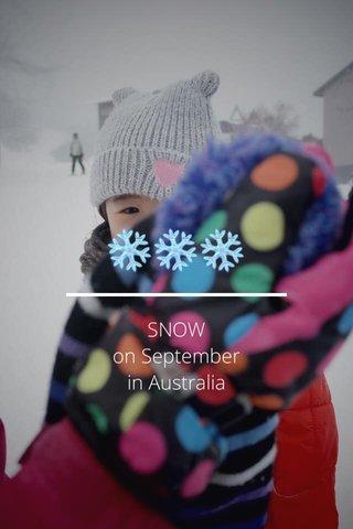 ❄️❄️❄️ SNOW on September in Australia