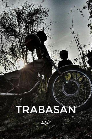 TRABASAN style