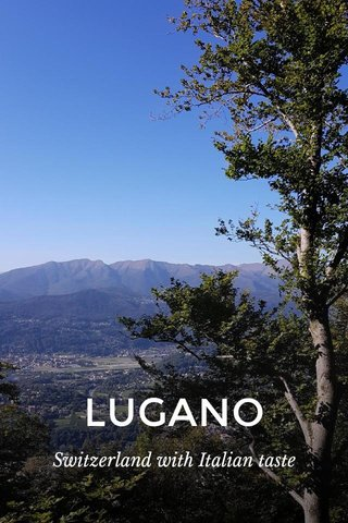 LUGANO Switzerland with Italian taste